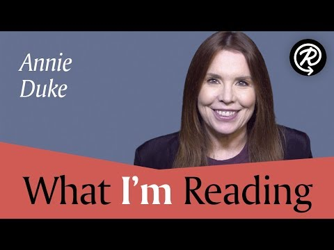Annie Duke (author of THINKING IN BETS)   What I'm Reading